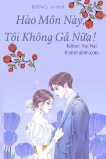 Hào Môn Này, Tôi Không Gả Nữa